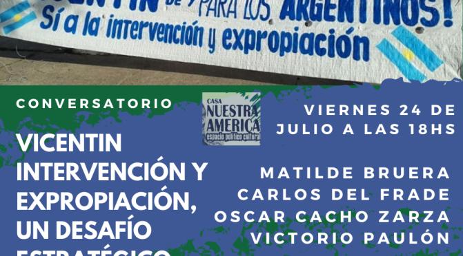 #Conversatorio: #Vicentin. Intervención y expropiación, un desafío estratégico.